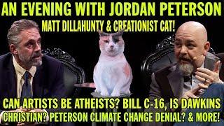 An Evening With Jordan Peterson, Matt Dillahunty & Creationist Cat!