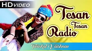 Twinkle Vaishnav DJ RAP Mix Song - Banna Tesan Tesan Radio | SUPERHIT Rajasthani GEET | FULL High Quality Mp3