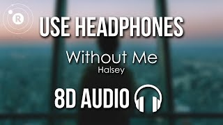 Halsey   Without Me (8D AUDIO)