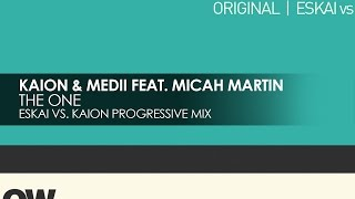 Kaion & Medii featuring Micah Martin - The One (Eskai vs Kaion Progressive Mix) [Teaser]