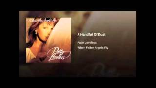 Patty Loveless - A Handful Of Dust