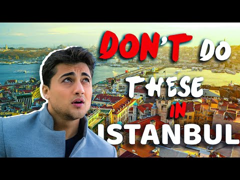 9 things you should NOT do in Istanbul, Turkey