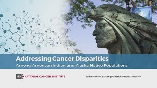 Addressing Cancer Disparities Among American Indian And Alaska Native Populations