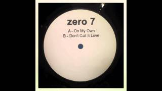 "Zero 7 - On My Own (12"" Version)"