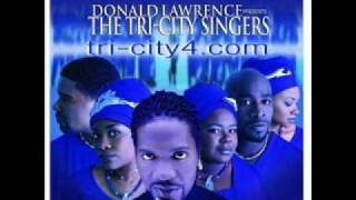 """Let The Lord Minister To You"" Donald Lawrence & Tri City Singers"