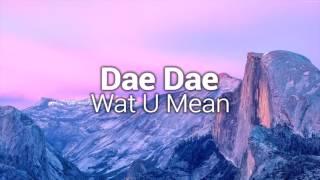 Dae Dae   Wat U Mean (Aye, Aye, Aye) [Bass Boosted]