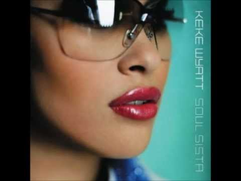 If Only You Knew KeKe Wyatt