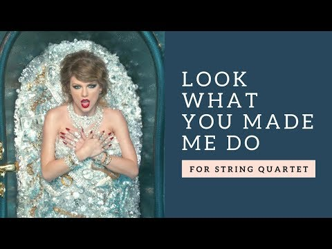 Taylor Swift - Look what you made me do for string quartet (COVER)
