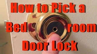 How to Pick a Bedroom Door Lock
