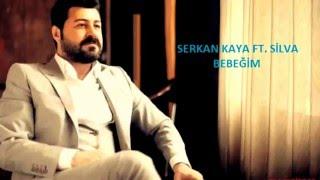 Serkan Kaya Ft. Silva Bebeğim Türkçe BLCKBRD28 (Yabancı Bölümleri Çıkartıldı)
