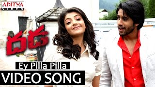 Ey Pilla Pilla Video Song - Dhada Video Songs - Naga Chaitanya, Kajal Aggarwal