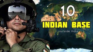 10 Indian Military Base Outside India