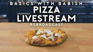 Pizza | Basics with Babish Live