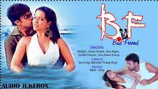 Bad Friends | Shreya Ghoshal, Abhijeet & Sunidhi Chauhan | Bollywood Film Songs | Jukebox