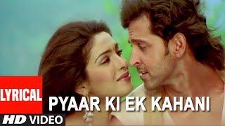 Pyaar Ki Ek Kahani Lyrical Video Song | Krrish   - YouTube
