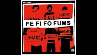 The Fe Fi Fo Fums - Shake All Night