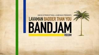 Lavaman - Badder than You (BandJam Riddim VA) Vincy Soca 2017