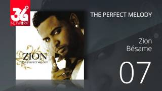 07. Zion - Besame (Audio Oficial) [The Perfect Melody]