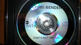 "Chris Bender ""That's Not The Way"" (Remix Edit)"