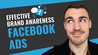 How to Create An EFFECTIVE Facebook Brand Awareness Ad Campaign: Over-The-Shoulder Demonstration