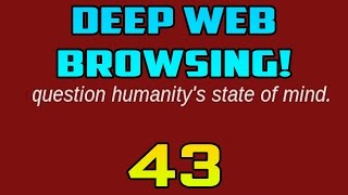VIDEOS GONE TOO FAR... - Deep Web Browsing 43