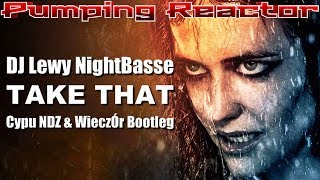 DJ Lewy NightBasse - Take That (Cypu NDZ & WieczÓr Bootleg)