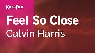 Karaoke Feel So Close - Calvin Harris *