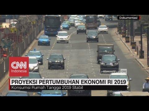 Proyeksi Pertumbuhan Ekonomi RI 2019