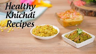 Healthy Khichdi Recipes