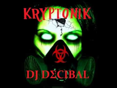 DJ Decibal - Kryptonik