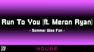 Summer Was Fun - Run To You (ft. Meron Ryan) | 1 HOUR | ◄House►