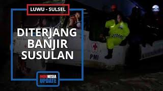 Banjir Susulan Terjadi di Masamba, Masyarakat yang Panik Berlarian Menyelamatkan Diri