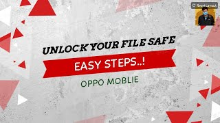 How to unlock file safe in oppo moblies