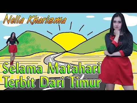 , title : 'Nella Kharisma - SELAMA MATAHARI TERBIT DARI TIMUR  (Ewer Ewer)  |  Official Video'