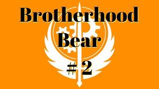 BoS - Operation hOpe4FUTURE - Brotherhood Bear - Role Play Tutorial