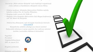 preview picture of video 'Vieši debatai su kandidatais į Klaipėdos miesto Merus, Vasario 5d 18.00val. transliacijos įrašas'