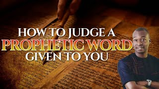 HOW TO JUDGE A PROPHETIC WORD GIVING TO YOU