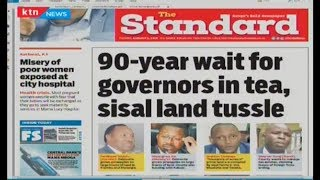 90 years wait  for governors in tea, sisal land tussle