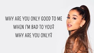 Ariana Grande   Bad To You (Lyrics) Feat. Normani, Nicki Minaj