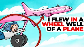 I Flew in a Wheel Well of a Plane | Animated Story