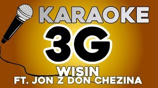 Wisin - 3G ft. Jon Z, Don Chezina KARAOKE