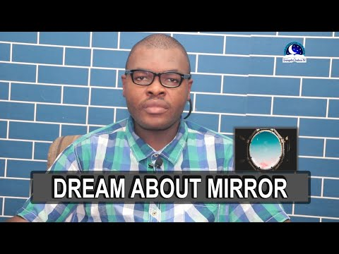 MEANING OF MIRROR IN DREAM I Evangelist Joshua Orekhie Dream Dictionary I