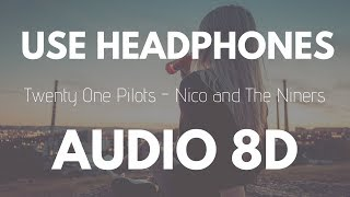 Twenty One Pilots   Nico And The Niners (8D AUDIO)