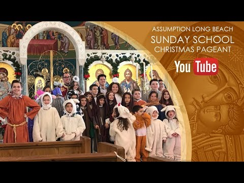 Watch the Christmas Pageant 2017 Hosted by Sunday School