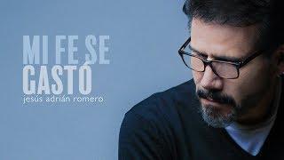 Mi Fe Se Gastó | Jesús Adrián Romero | Origen y Esencia