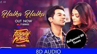 Halka Halka [8D Music] | Fanney Khan | Sunidhi Chauhan | Use Headphones | Hindi 8D Music