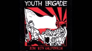 Youth Brigade - Sink With Kalifornija [Full Album]
