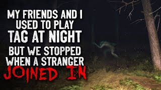 """""""My friends and I used to play tag at night. We stopped when strangers began to play"""" Creepypasta"""
