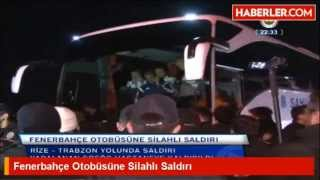 Fenerbahçe Otobüsüne Silahlı Saldırı - Caykur Rizespor Mac Sonrasi !! [04.04.15]