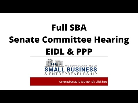 , title : 'Full Senate Hearing 10k EDIL Grant and PPP Loan with SBA - senate small business committee